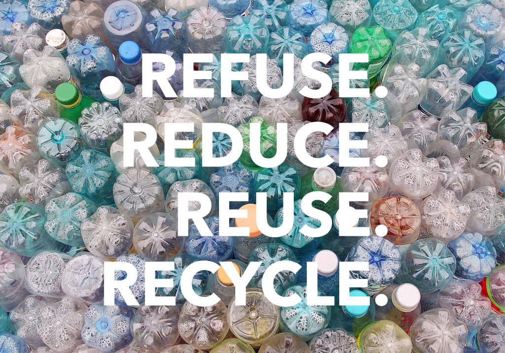 Refuse, reduce, reuse, recycle